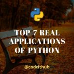 TOP 7 REAL APPLICATIONS OF PYTHON
