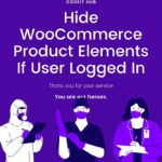 Hide WooCommerce Product Elements If User Logged In